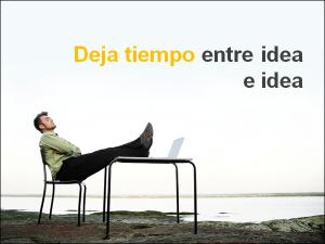 Deja tiempo entre idea e idea