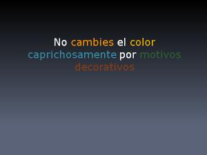Utiliza diferentes colores solamente para enfatizar o para indicar diferentes clases de información
