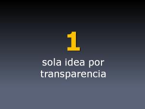 Una sola idea por transparencia
