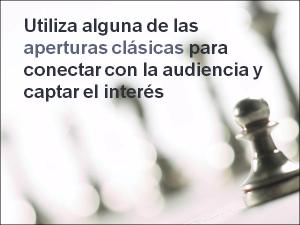 Utiliza alguna de las aperturas clásicas para conectar con la audiencia y captar el interés desde el primer segundo