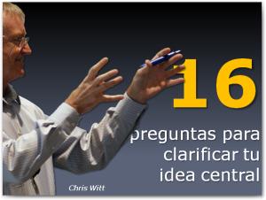16 preguntas que debes hacerte sobre la idea central de tu presentación