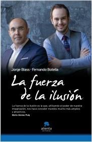 """""""La fuerza de la ilusión"""" de Jorge Blass y Fernando Botella en Casa del Libro"""