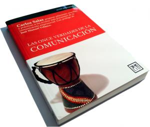 """""""Las once verdades de la comunicación"""" por Carlos Salas"""