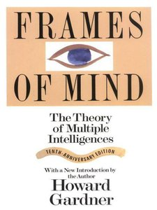 Howard Gardner - Frames of Mind: The Theory of Multiple Intelligences