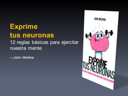 Exprime tus neuronas: 12 reglas básicas para ejercitar la mente